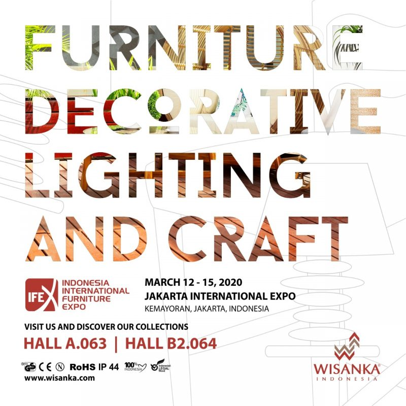 Indonesia International Furniture Expo 2020 | IFEX 2020 Jakarta 12-15 March | Wisanka Indonesia on Hall A.063 and Hall B2.064